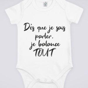 """Image de body blanc pour bébé """"Dès que je sais parler, je balance tout"""" - MCL Sérigraphie"""