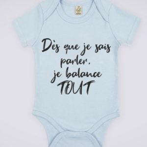 """Image de body bleu pour bébé """"Dès que je sais parler, je balance tout"""" - MCL Sérigraphie"""