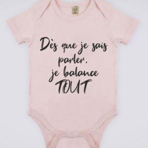 """Image de body rose pour bébé """"Dès que je sais parler, je balance tout"""" - MCL Sérigraphie"""