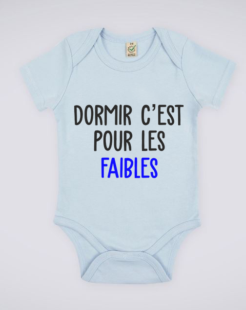 """Image de body bleu pour bébé """"Dormir c'est pour les faibles"""" - MCL Sérigraphie"""
