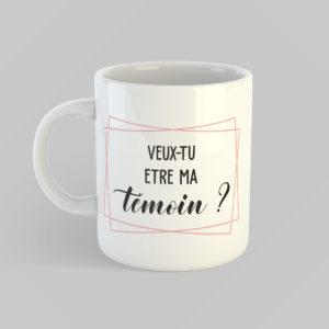 """Image de mug """"Veux-tu être ma témoin ?"""" - MCL Sérigraphie"""