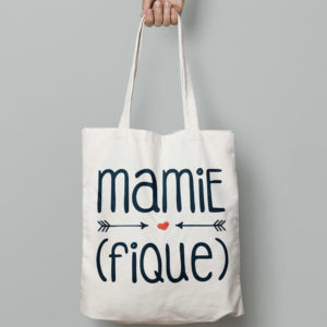 "Image de tote-bag ""Mamie-Fique"" - MCL Sérigraphie"