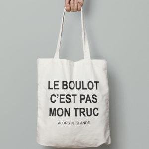 """Image de tote-bag """"Le boulot c'est pas mon truc"""" - MCL Sérigraphie"""