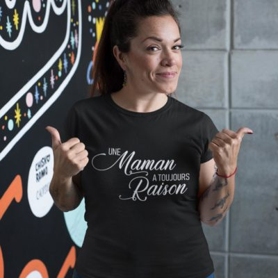 """Image de t-shirt noir pour femme """"Une maman a toujours raison"""" - MCL Sérigraphie"""