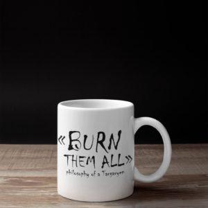 Tasse - Burn them all