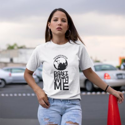 T-shirt BLANC - don't mess with the earth