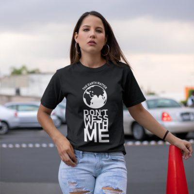T-shirt NOIR - don't mess with the earth