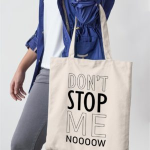 "Image de tote-bag ""Don't stop me now - Queen"" - MCL Sérigraphie"