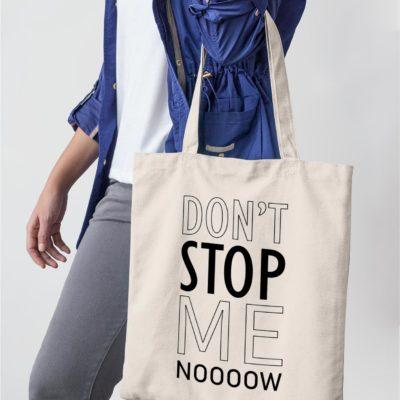 """Image de tote-bag """"Don't stop me now - Queen"""" - MCL Sérigraphie"""