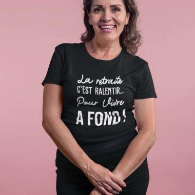 """Image de t-shirt noir pour femme """"La retraite c'est ralentir... Pour vivre à fond"""" - MCL Sérigraphie"""