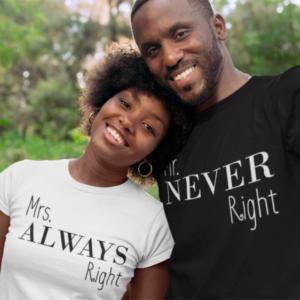"""Image de duo de t-shirts blanc femme et noir homme """"Mrs Always Right/Mr Never Right"""" - MCL Sérigraphie"""
