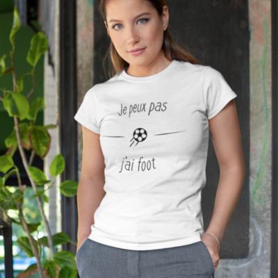 """Image de t-shirt blanc pour femme """"Je peux pas j'ai foot"""" - MCL Sérigraphie"""