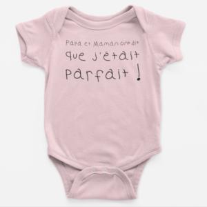 """Image de body bébé rose """"Papa et maman ont dit que j'étais parfait"""" - MCL Sérigraphie"""