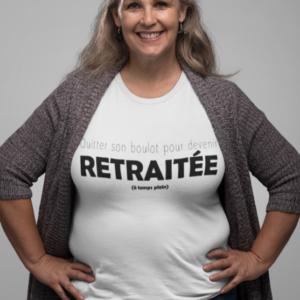 """Image de t-shirt blanc pour femme """"Quitter son boulot pour devenir retraité a temps plein"""" - MCL Sérigraphie"""