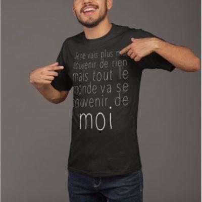 """Image de t-shirt noir homme """"Je ne vais plus me souvenir de rien, mais tout le monde va se souvenir de moi"""" - MCL Sérigraphie"""