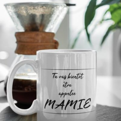 "Image de mug ""Tu vas bientôt être appelée mamie"" - MCL Sérigraphie"