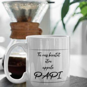 "Image de mug ""Tu vas bientôt être appelé papi"" - MCL Sérigraphie"