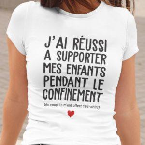 """Image de t-shirt blanc femme """"J'ai réussi a supporter mes enfants pendant le confinement"""" - MCL Sérigraphie"""