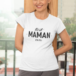 """Image de t-shirt blanc femme """"Best maman ever"""" - MCL Sérigraphie"""