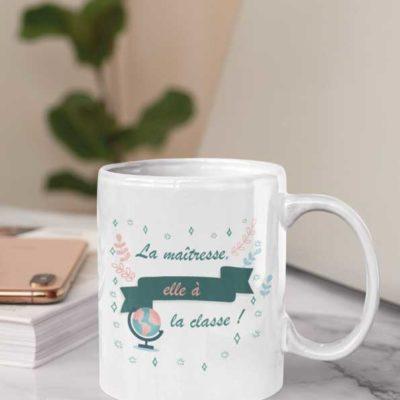 """Image de mug """"La maîtresse elle à la classe !""""-MCL Sérigraphie"""